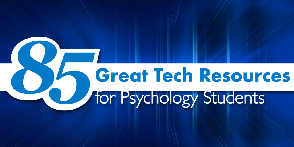 85 Great Tech Resources for Psychology Students